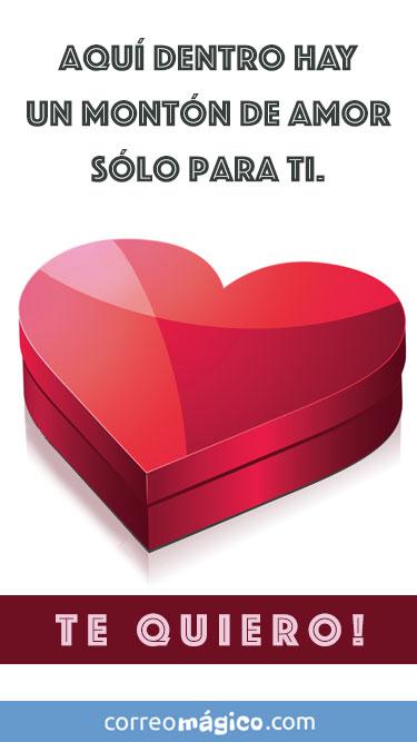 Aqui adentro hay un monton de amor solo para ti. Te quiero. Tarjeta virtual de amor para whatsapp para enviar desde tu celular o computadora