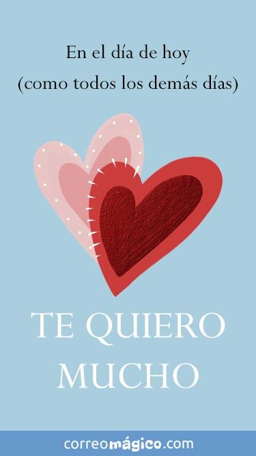 En el día de hoy, y como en todos los demas dias, Te quiero mucho. Tarjeta virtual de amor para whatsapp