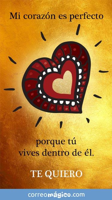 Mi corazón es perfecto porque tu vives dentro de El. Tarjeta virtual de amor para whatsapp para enviar por celular o computadora