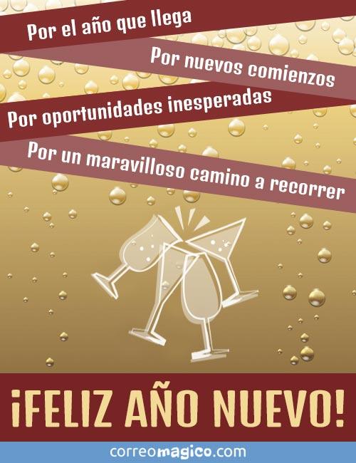 Por el año que llega.  Por los nuevos comienzos. Por oportunidades inesperadas.  Por un maravilloso camino a recorrer.  ¡Feliz Año Nuevo!