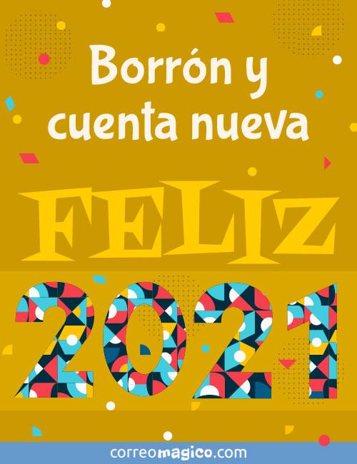 Borrón y cuenta nueva - FELIZ 2021