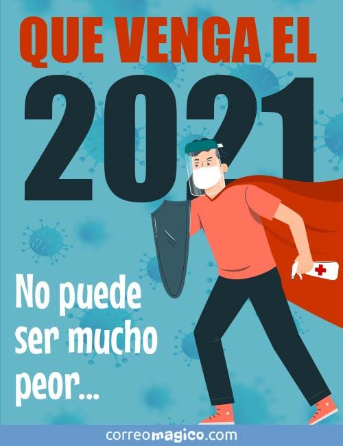 QUE VENGA EL 2021 -  No puede ser mucho peor…