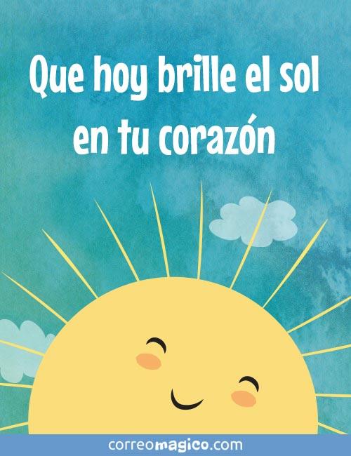 Que hoy brille el sol en tu corazón