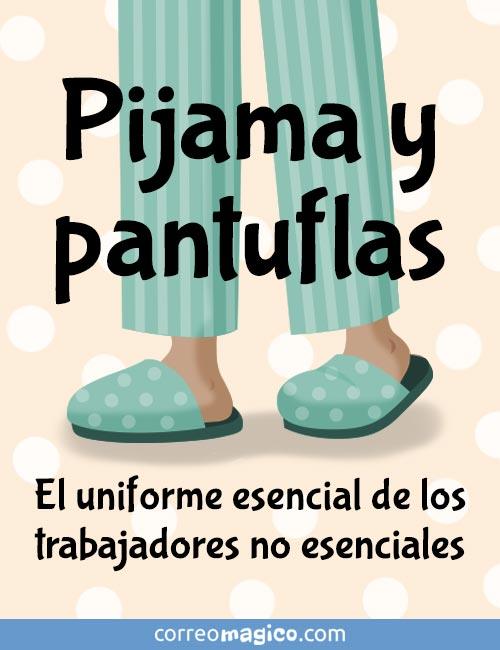 Pijama y pantuflas - El uniforme esencial de los trabajadores no esenciales