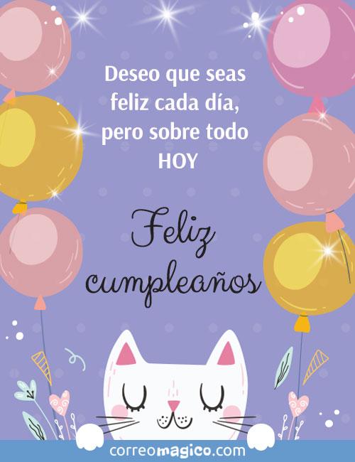 Deseo que seas feliz cada día,  pero sobre todo HOY.  Feliz cumpleaños