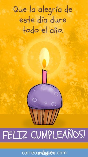Feliz cumpleaños. Que la alegría de este día dure todo el año