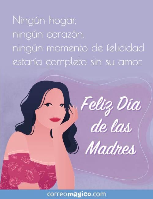 Ningún hogar, ningún corazón, ningún momento de felicidad estaría completo sin su amor.  Feliz Día de las Madres