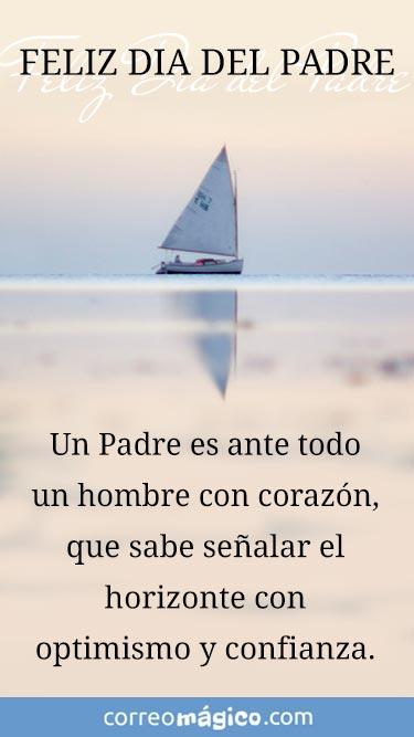Feliz dia del Padre. Un Padre es ante todo un hombre con corazón, que sabe señalar el horizonte con optimismo y con confianza