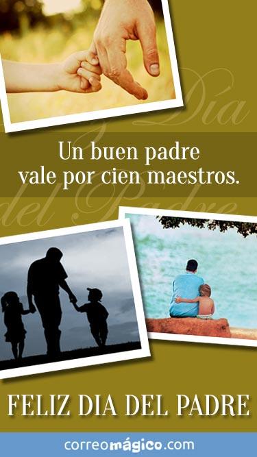 Un buen padre vale por cien maestros. Feliz día del Padre