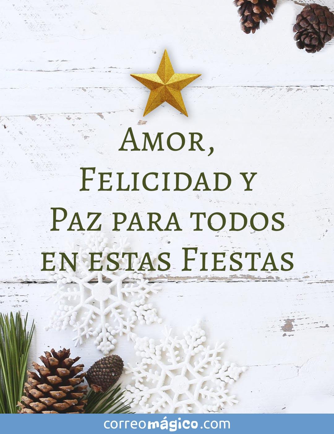 Amor, Felicidad y Paz para todos en estas Fiestas