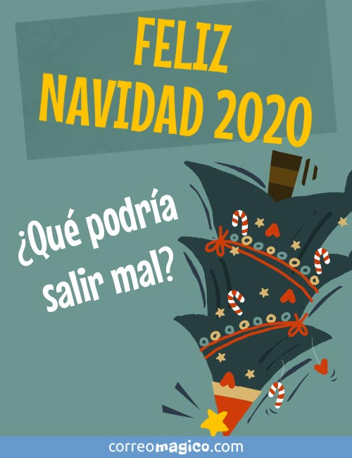 FELIZ NAVIDAD 2020  ¿Qué podría salir mal?