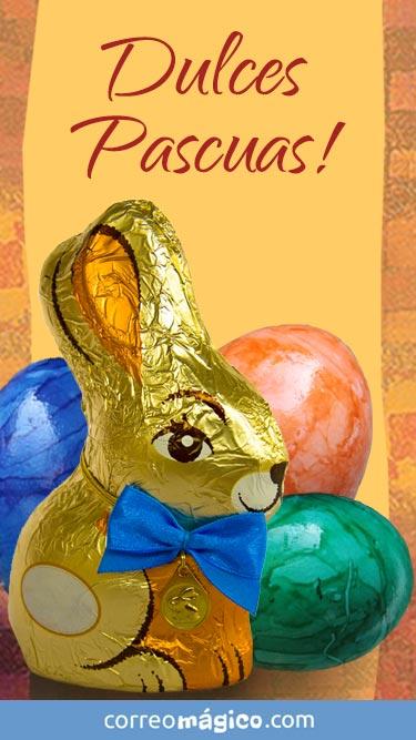 Tarjeta de Pascuas para enviar por whatsapp o descargar a tu celular. Texto: Dulces Pascuas