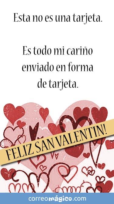 Esta no es una tarjeta. Es todo mi cariño enviado en forma de tarjeta. Feliz San Valentín. Tarjeta de San Valentín para whatsapp para enviar desde tu celular o computadora
