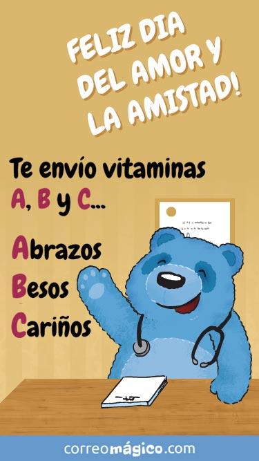 Feliz Día del amor y la amistad. Te envío vitaminas A B y C Abrazos, besos, cariños. Tarjeta de San Valentín para whatsapp para enviar desde tu celular o computadora