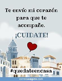 Te envío mi corazón para que te acompañe. ¡Cuídate! #quedateencasa