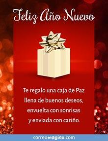 Te regalo una caja de Paz llena de buenos deseos, envuelta con sonrisas y enviada con cariño.  Felicidades en el nuevo año!