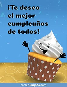 ¡Te deseo el mejor cumpleaños de todos!