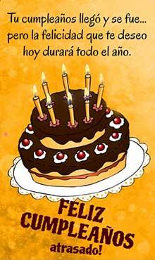 Tu cumpleaños llegó y se fue... pero la felicidad que te deseo hoy durará todo el año
