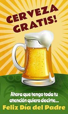 Cerveza gratis!!! Ahora que tengo toda tu atención quiero decirte Feliz día del Padre!
