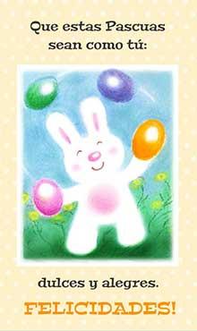 Que estas Pascuas sean como tú. Dulces y alegres. Felicidades