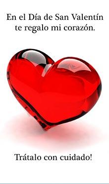En el día de San Valentín, te regalo mi corazón. Trátalo con cuidado.