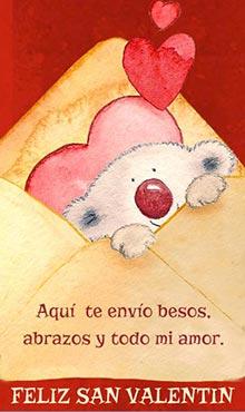 Aqui te envío besos, abrazos y todo mi amor. Feliz San Valentín