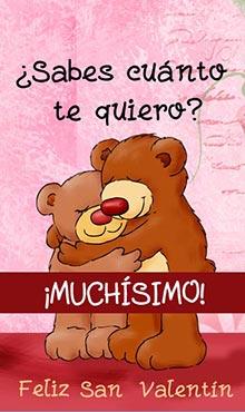 Sabes cuanto te quiero? Muchísimo! Feliz San Valentín